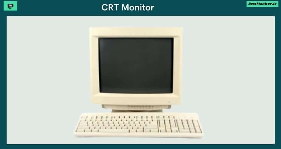 What is CRT Monitor